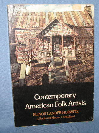 Contemporary American Folk Artists by Elinor Lander Horwitz