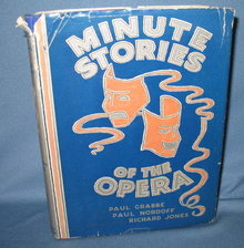 Minute Stories of the Opera by Paul Grabbe and Paul Nordoff, illustrated by Richard Jones