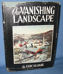 Our Vanishing Landscape by Eric Sloane