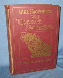 Von Tieren und Menschen Erlebnisse und Erfahrungen von Carl Hagenbeck