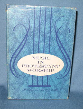 Music in Protestant Worship by Dwight Stere