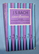 J. S. Bach by Albert Schweitzer, English Translation by Ernest Newman, volume one