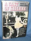 A Cast of Killers by Sidney D. Kirkpatrick