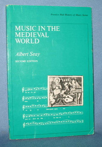 Music in the Medieval World by Albert Seay, second edition