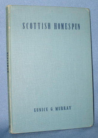 Scottish Homespun by Eunice G. Murray