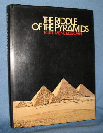The Riddle of the Pyramids by Kurt Mendelssohn