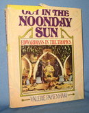 Out in the Noonday Sun: Edwardians in the Tropics by Valerie Pakenham