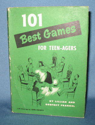 101 Best Games for Teen-Agers by Lillian and Godfrey Frankel