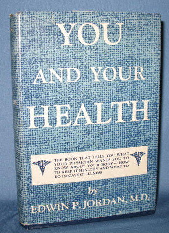 You and Your Health by Edwin P. Jordan
