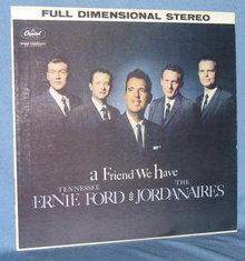 Tennessee Ernie Ford & The Jordanaires: A Friend We Have 33 LP record