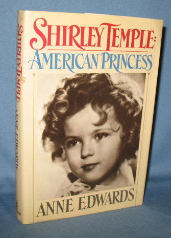 Shirley Temple: American Princess by Anne Edwards