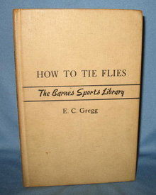 How to Tie Flies (The Barnes Sports Library) by E. C. Gregg