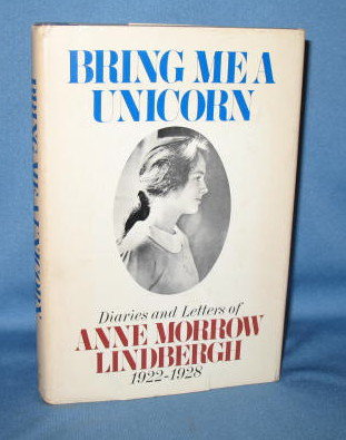 Bring Me a Unicorn: Diaries and Letters of Anne Morrow Lindbergh 1922-1928