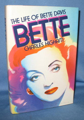 Bette: The Life of Bette Davis by Charles Higham
