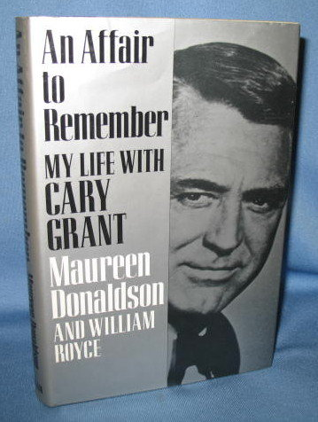 An Affair to Remember: My Life with Cary Grant by Maureen Donaldson and William Royce
