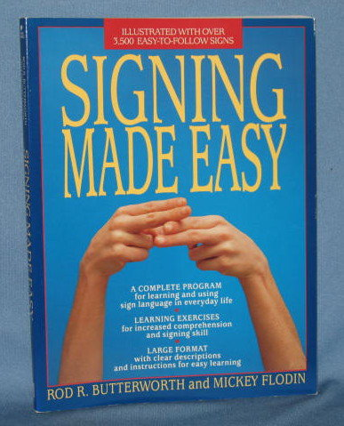 Signing Made Easy by Rod R. Butterworth and Mickey Flodin