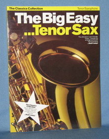 The Big Easy . . . Tenor Sax from The Classics Collection
