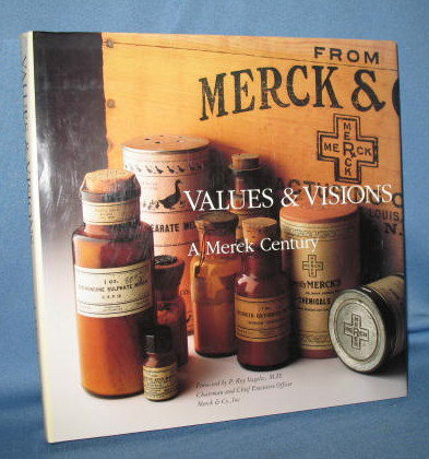 Values and Visions: A Merck Century