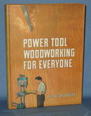 Power Tool Woodworking for Everyone by R. J. De Cristoforo