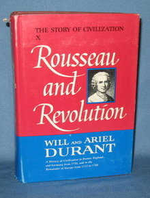 The Story of Civilization, Part X: Rousseau and Revolution by Will and Ariel Durant