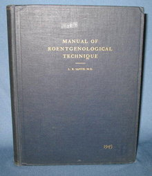 Manual of Roentgenological Technique by L. R. Sante