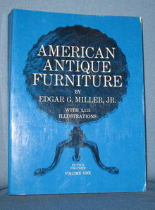 American Antique Furniture, Volume One by Edgar G. Miller, Jr.