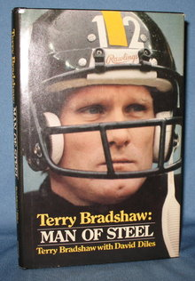 Terry Bradshaw: Man of Steel by Terry Bradshaw with David Diles