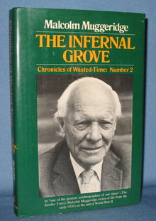 Chronicles of Wasted Time, Chronicle Two: The Infernal Grove by Malcom Muggeridge