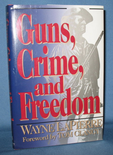 Guns, Crime and Freedom by Wayne LaPierre