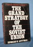 The Grand Strategy of the Soviet Union by Edward N. Luttwak