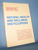Natural Health and Wellness Encyclopedia by John Waldrop and Janice McCall Failes