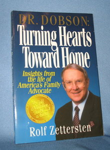 Dr. Dobson: Turning Hearts Toward Home by Rolf Zettersten