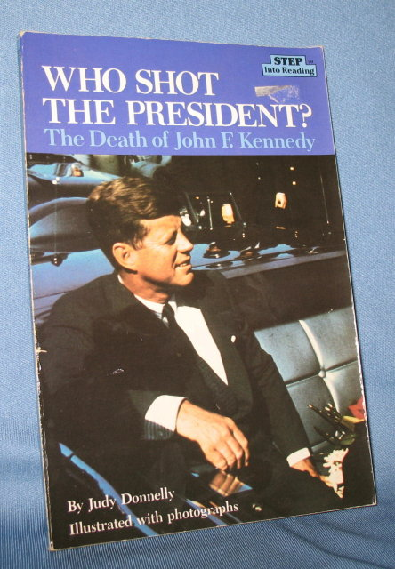 Who Shot The President?: The Death of John F. Kennedy by Judy Donnelly