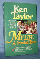 My Life: A Guided Tour, The Autobiography of Kenneth N. Taylor with Virginia J. Muir