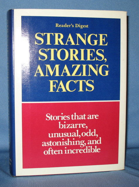 Reader's Digest Strange Stories, Amazing Facts
