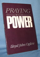 Praying with Power by Lloyd John Ogilvie