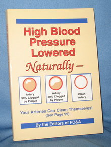 High Blood Pressure Lowered Naturally by the Editors of FC&A