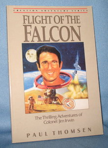 The Flight of the Falcon: The Thrilling Adventures of Colonel Jim Irwin by Paul Thomsen