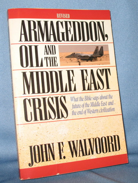 Armageddon, Oil, and the Middle East Crisis (Revised) by John F. Walvoord