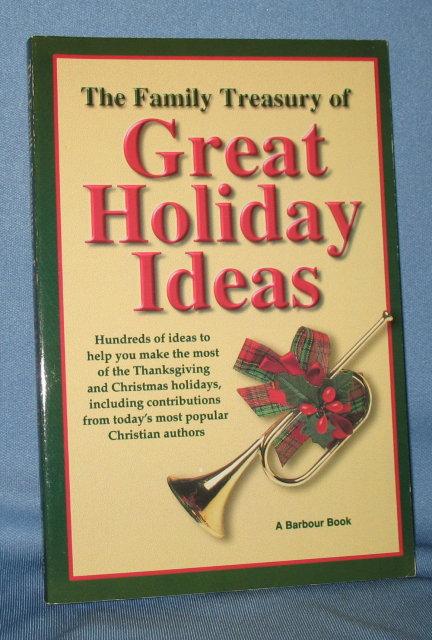 The Family Treasury of Great Holiday Ideas