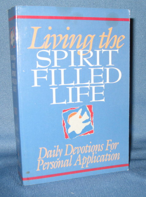Living the Spirit Filled Life: Daily Devotions for Personal Application by Jack W. Hayford and Sam Middlebrook
