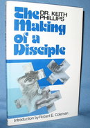 The Making of a Disciple by Dr. Keith Phillips