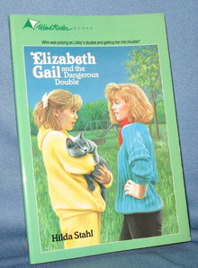 Elizabeth Gail and the Dangerous Double by Hilda Stahl