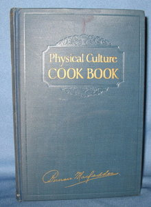 Physical Culture Cook Book by Bernarr MacFadden