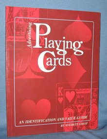 Advertising Playing Cards: An Identification and Value Guide by Everett Grist