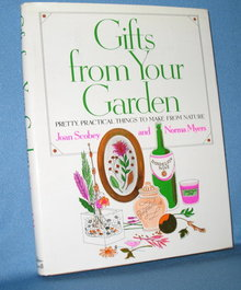 Gifts from Your Garden by Joan Scobey and Norma Myers