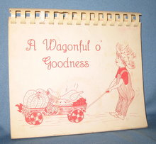 A Wagonful o' Goodness cookbook from the Washington Crossing-Newtown-Wrightstown (PA) Welcome Wagon Club