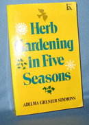 Herb Gardening in Five Seasons by Adelma Grenier Simmons