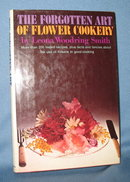 The Forgotten Art of Flower Cookery by Leona Woodring Smith