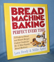 Bread Machine Baking by Lora Brody and Millie Apter